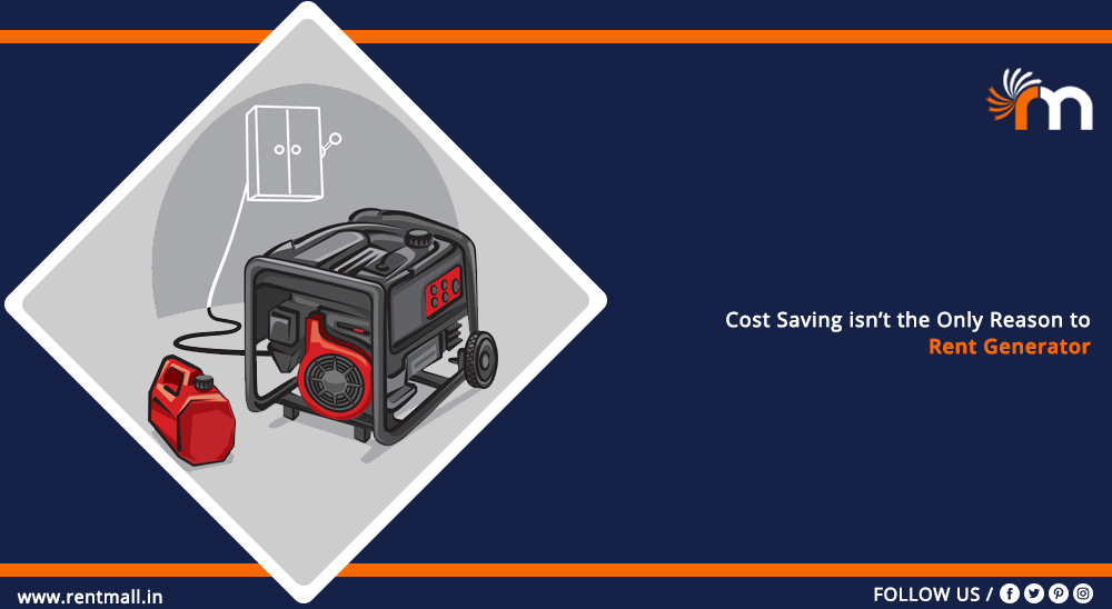 Cost Saving Isn't The Only Reason to Rent Generator