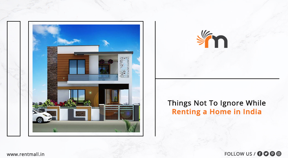 Things Not To Ignore While Renting A Home In India
